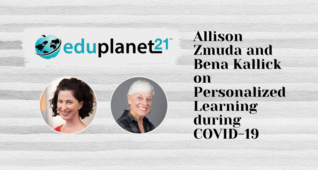 Allison Zmuda and Bena Kallick on Personalized Learning during COVID-19