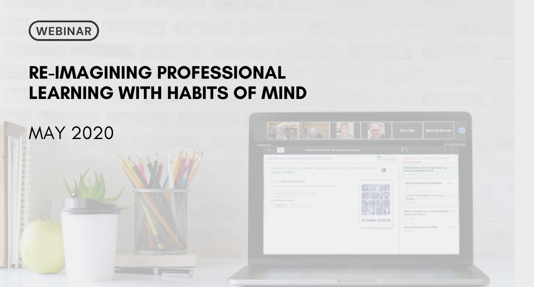 Re-imagining Professional Learning with Habits of Mind