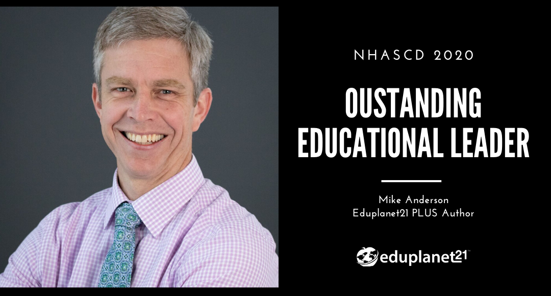 Eduplanet21 PLUS Author Mike Anderson wins NHASCD 2020 Outstanding Educational Leader Award
