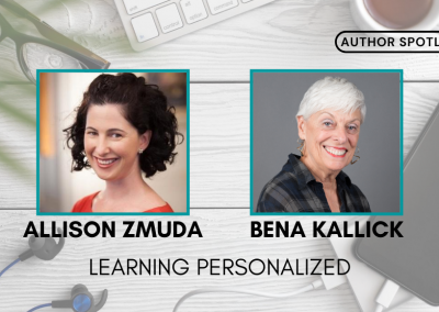 Spotlight on Personalized Learning with Allison Zmuda and Bena Kallick