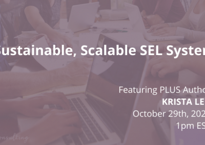 Creating a Sustainable, Scalable SEL System