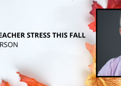 Guest Blog: Managing Teacher Stress This Fall by Mike Anderson