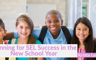 Planning for SEL Success in the New School Year with Krista Leh